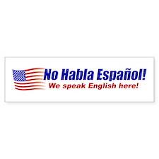 No Habla Español Bumper Bumper Sticker