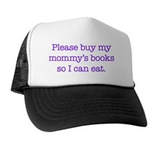 Please buy my mommys books Trucker Hat