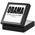 OBAMA: It'll be great in 2008 Keepsake Box