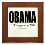 OBAMA: It'll be great in 2008 Framed Tile