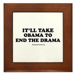 It'll take Obama to end the drama Framed Tile