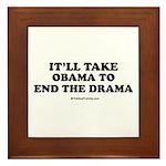 It'll take Obama to end the drama Framed Tile