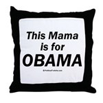 This mama is for Obama Throw Pillow