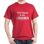 This mama is for Obama Dark T-Shirt
