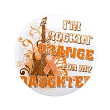 "Im Rockin Orange for my Daughter 3.5"" Button"