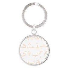 Quit Blowing Stuff Up Sand Text Round Keychain