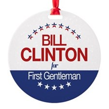 Bill Clinton For First Gentleman Ornament