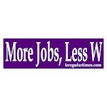 More Jobs, Less W (bumper sticker)
