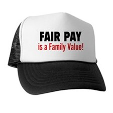 Fair Pay is a Family Value black and r Trucker Hat