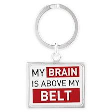 brain is above my belt Landscape Keychain