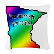 pro_marriage_you_betcha_mn Woven Throw Pillow