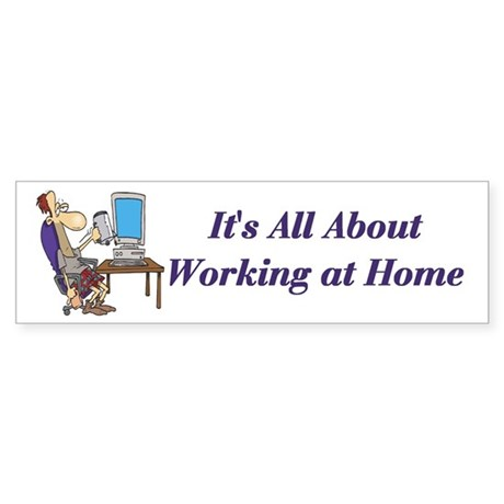 Home Based Business Self Employed Bumper Sticker