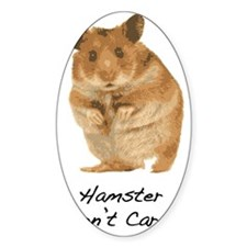 Hamster Dont Care! Decal