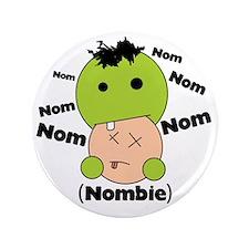 """Nom Nom Nombie 3.5"""" Button"""