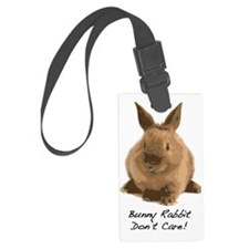Bunny Rabbit Dont Care! Luggage Tag