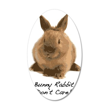 Bunny Rabbit Dont Care! 35x21 Oval Wall Decal