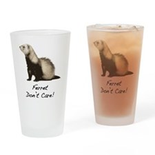 Ferret Dont Care! Drinking Glass