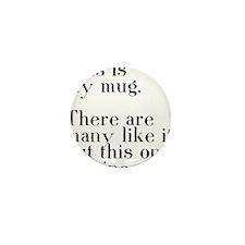 my mug Mini Button