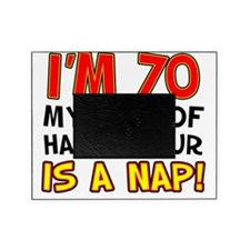 Im 70 Happy Hour Is A Nap Picture Frame
