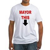"""Mayor This""Shirt"