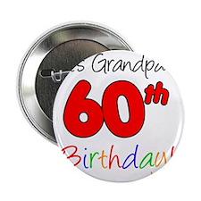 "Its Grandpas 60th Birthday 2.25"" Button"