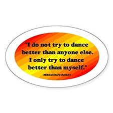 Dance Better than Myself Stickers