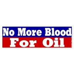 No More Blood for Oil Bumper Sticker