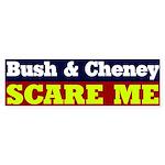Bush Cheney Scare Me Bumper Sticker