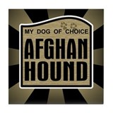 Afghan Hound Dog Choice Owner Tile Coaster