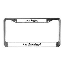 I'll Die Happy if I Die Dancing License Plate Fram