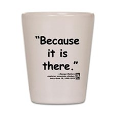 Mallory Because Quote Shot Glass