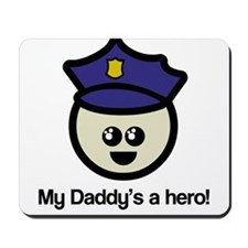 My Daddy's a Hero Policeman Mousepad