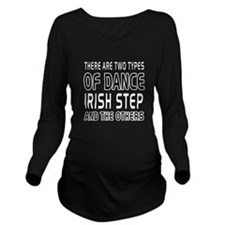 Irish Stepdance Dance Designs Long Sleeve Maternit