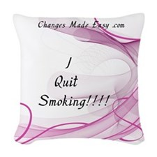I quit smoking Woven Throw Pillow