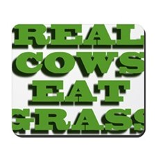 Real Cows Eat Grass Mousepad