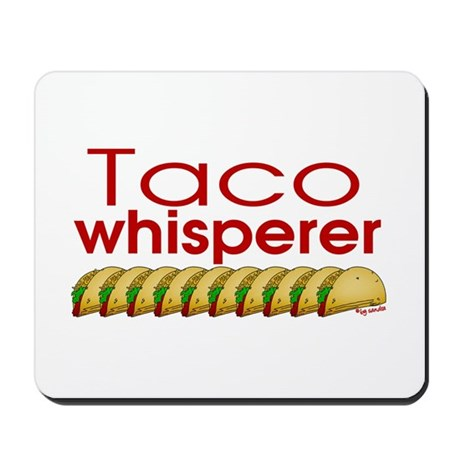 Taco Whisperer Mousepad