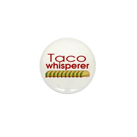 Taco Whisperer Mini Button