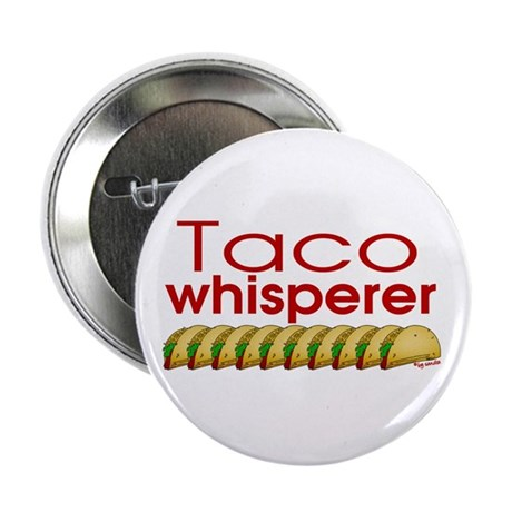 "Taco Whisperer 2.25"" Button"