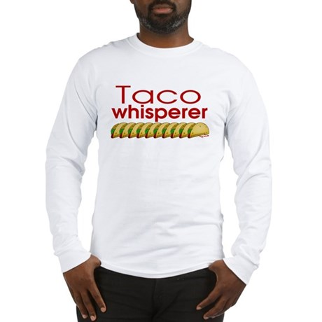 Taco Whisperer Long Sleeve T-Shirt