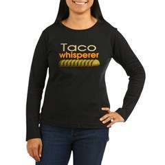 Taco Whisperer Women's Long Sleeve Dark T-Shirt