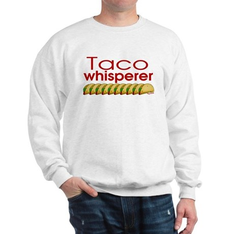 Taco Whisperer Sweatshirt
