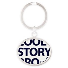 Cool-Story-Bro-(white-shirt) Oval Keychain