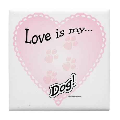 Love is my dog Tile Coaster