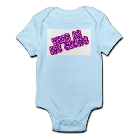 This Is My Clone Infant Bodysuit