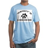 """Pawperty"" of a Rescued Dog Shirt"