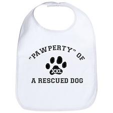 """Pawperty"" of a Rescued Dog Bib"