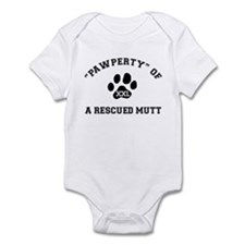 """""""Pawperty"""" of a Rescued Mutt Infant Bodysuit"""