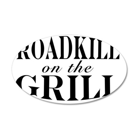 Roadkill on the Grill 35x21 Oval Wall Decal