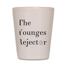 YoungestRejector Shot Glass