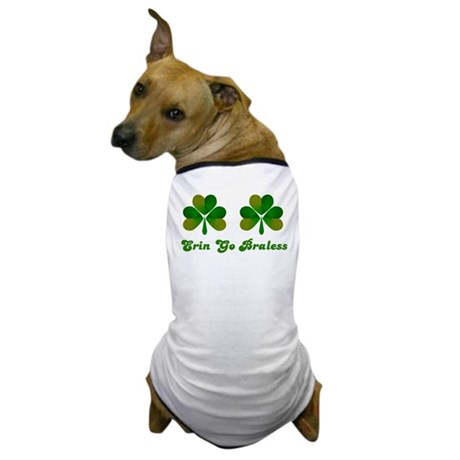 Erin Go Braless Dog T-Shirt